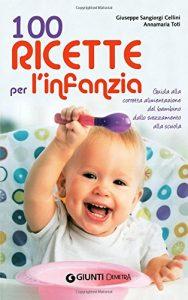 come svezzare un neonato - 100 ricette per l'infanzia